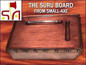 The SURU Board from Small-Axe
